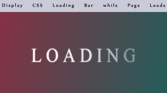 Display CSS Loading Bar while Page Loads